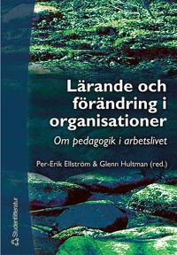 Lärande och förändring i organisationer : om pedagogik i arbetslivet