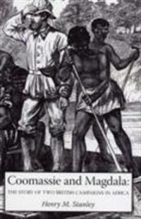Coomassie and Magdala: The Story of Two British Campaigns in Africa