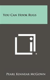 You Can Hook Rugs
