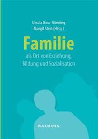 Familie ALS Ort Von Erziehung, Bildung Und Sozialisation
