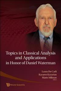 Topics in Classical Analysis and Applications In Honor of Daniel Waterman