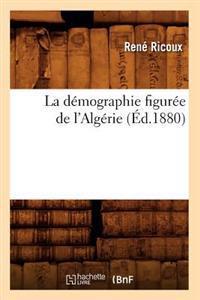 La D�mographie Figur�e de l'Alg�rie (�d.1880)