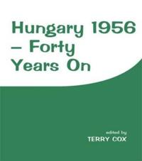 Hungary 1956-Forty Years on