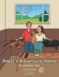 Rhett's Adventure Home: An Adoption Tale