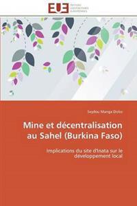 Mine Et D�centralisation Au Sahel (Burkina Faso)