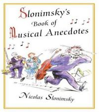Slonimsky's Book of Musical Anecdotes