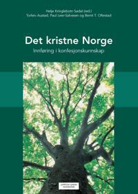 Det kristne Norge; innføring i konfesjonskunnskap