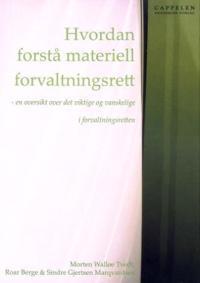 Hvordan forstå materiell forvaltningsrett - Morten Walløe Tvedt, Roar Berge, Sindre Gjertsen Marqvardsen pdf epub