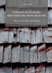 Tekking og kleding med emne frå skog og mark - Jon Bojer Godal | Ridgeroadrun.org