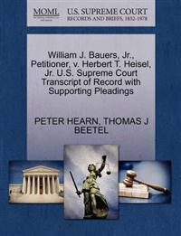 William J. Bauers, Jr., Petitioner, V. Herbert T. Heisel, Jr. U.S. Supreme Court Transcript of Record with Supporting Pleadings