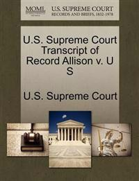 U.S. Supreme Court Transcript of Record Allison V. U S