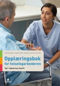 Opplæringsbok for helsefagarbeideren; vg3