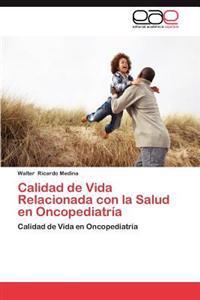 Calidad de Vida Relacionada Con La Salud En Oncopediatria
