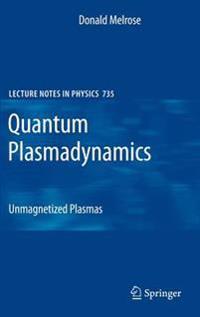 Quantum Plasmadynamics: Unmagnetized Plasmas