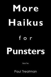 More Haikus for Punsters