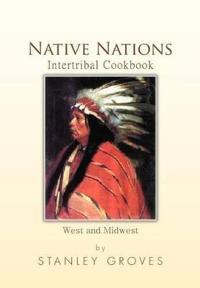 Native Nations Intertribal Cookbook