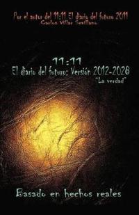 11:11 El diario del futuro: Version 2012-2028