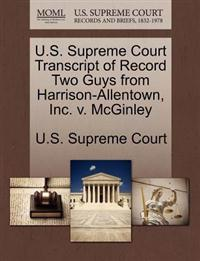 U.S. Supreme Court Transcript of Record Two Guys from Harrison-Allentown, Inc. V. McGinley