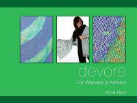 Devore: For Weavers & Knitters