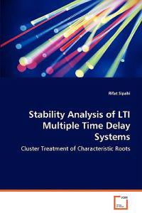 Stability Analysis of Lti Multiple Time Delay Systems - Cluster Treatment of Characteristic Roots