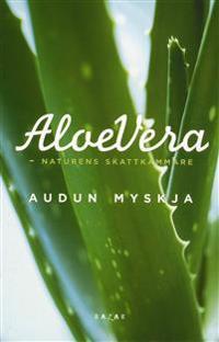 Aloe vera : naturens skattkammare