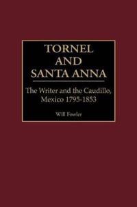 Tornel and Santa Anna