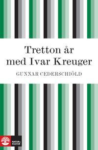 Tretton år med Ivar Kreuger