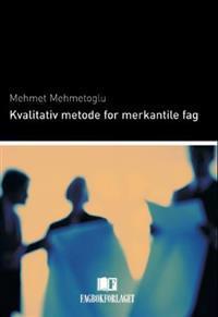 Kvalitativ metode for merkantile fag - Mehmet Mehmetoglu pdf epub