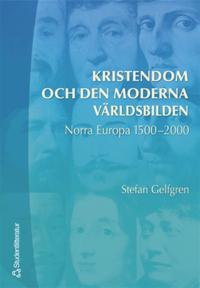 Kristendom och den moderna världsbilden: norra Europa 1500-2000
