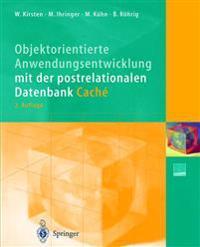 Objektorientierte Anwendungsentwicklung Mit Der Postrelationalen Datenbank Cach