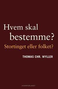 Hvem skal bestemme - Stortinget eller folket? - Thomas Chr. Wyller | Inprintwriters.org