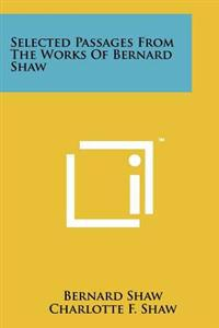 Selected Passages from the Works of Bernard Shaw