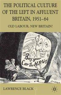 The Political Culture of the Left in Britain, 1951-64