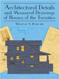 Architectural Details and Measured Drawngs of Houses of the Twenties