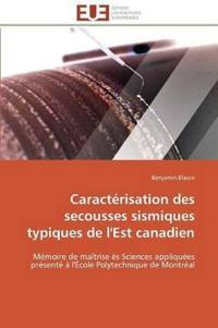 Caract�risation Des Secousses Sismiques Typiques de l'Est Canadien