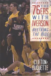 The 76ers with Iverson: Reliving the Ride