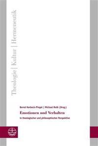 Emotionen Und Verhalten: In Theologischer Und Philosophischer Perspektive