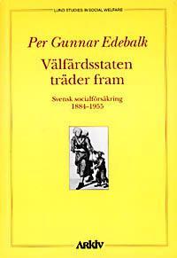 Välfärdsstaten träder fram : svensk socialförsäkring 1884-1955