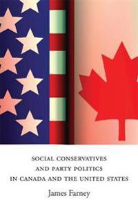 Social Conservatives and Party Politics in Canada and the United States