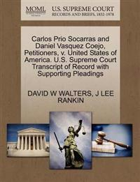 Carlos Prio Socarras and Daniel Vasquez Coejo, Petitioners, V. United States of America. U.S. Supreme Court Transcript of Record with Supporting Pleadings