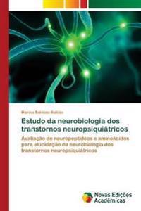 Estudo Da Neurobiologia DOS Transtornos Neuropsiquiatricos