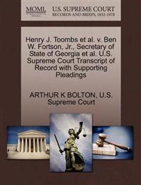 Henry J. Toombs et al. V. Ben W. Fortson, JR., Secretary of State of Georgia et al. U.S. Supreme Court Transcript of Record with Supporting Pleadings