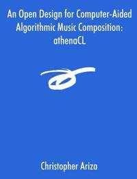 An Open Design for Computer-aided Algorithmic Music Composition