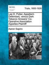 Lee D. Potter, Appellant-Defendant, Versus Dark Tobacco Growers' Co-Operative Association Appellee-Plaintiff