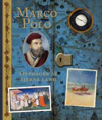 Marco Polo; oppdager av fjerne land