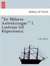 """""""En Ma Lares Anteckningar."""" I. Lustresa Till Ko Penhamn."""