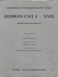 Discoveries in the Judaean Desert: Volume XXXIIi: Unidentified Fragments from Qumran Cave 4