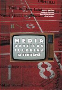 Media urheilun tulkkina ja tekijänä