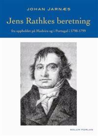 Jens Rathkes beretning fra oppholdet på Madeira og i Portugal i 1798-1799 - Johan Jarnæs   Inprintwriters.org