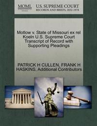 Motlow V. State of Missouri Ex Rel Koeln U.S. Supreme Court Transcript of Record with Supporting Pleadings